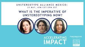 UNWoman Capítulo México: What is the imperative of unstereotyping now?